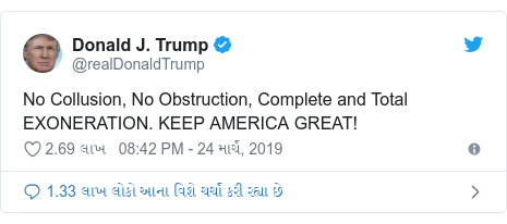 Twitter post by @realDonaldTrump: No Collusion, No Obstruction, Complete and Total EXONERATION. KEEP AMERICA GREAT!