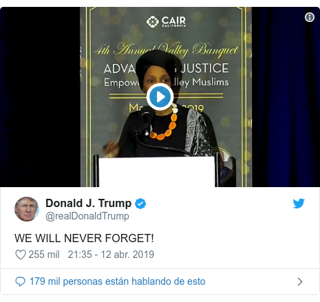 Publicación de Twitter por @realDonaldTrump: WE WILL NEVER FORGET!