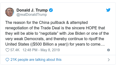 "Twitter post by @realDonaldTrump: The reason for the China pullback & attempted renegotiation of the Trade Deal is the sincere HOPE that they will be able to ""negotiate"" with Joe Biden or one of the very weak Democrats, and thereby continue to ripoff the United States (($500 Billion a year)) for years to come...."