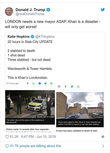 Twitter post by @realDonaldTrump: LONDON needs a new mayor ASAP. Khan is a disaster - will only get worse!