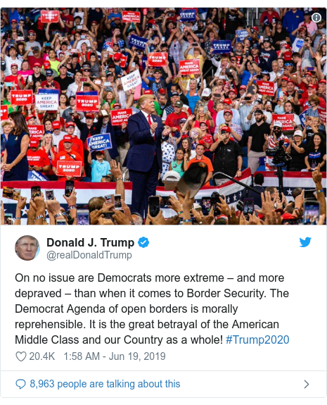 Twitter post by @realDonaldTrump: On no issue are Democrats more extreme – and more depraved – than when it comes to Border Security. The Democrat Agenda of open borders is morally reprehensible. It is the great betrayal of the American Middle Class and our Country as a whole! #Trump2020