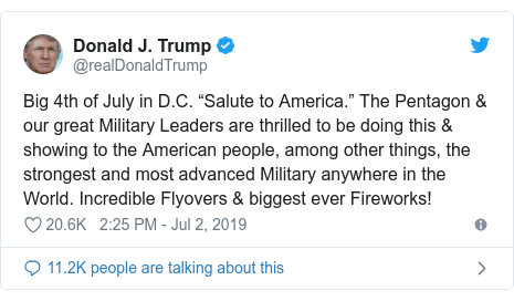"""Twitter post by @realDonaldTrump: Big 4th of July in D.C. """"Salute to America."""" The Pentagon & our great Military Leaders are thrilled to be doing this & showing to the American people, among other things, the strongest and most advanced Military anywhere in the World. Incredible Flyovers & biggest ever Fireworks!"""