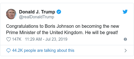 Twitter постту @realDonaldTrump жазды: Congratulations to Boris Johnson on becoming the new Prime Minister of the United Kingdom. He will be great!