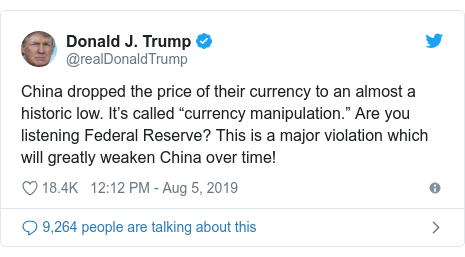 "Twitter post by @realDonaldTrump: China dropped the price of their currency to an almost a historic low. It's called ""currency manipulation."" Are you listening Federal Reserve? This is a major violation which will greatly weaken China over time!"
