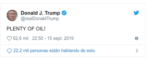 Publicación de Twitter por @realDonaldTrump: PLENTY OF OIL!