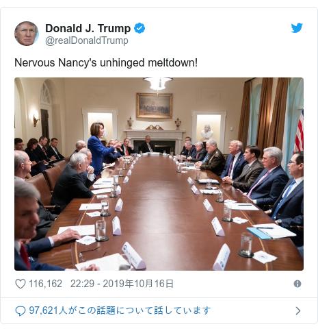 Twitter post by @realDonaldTrump: Nervous Nancy's unhinged meltdown!