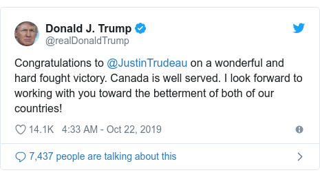 Twitter post by @realDonaldTrump: Congratulations to @JustinTrudeau on a wonderful and hard fought victory. Canada is well served. I look forward to working with you toward the betterment of both of our countries!