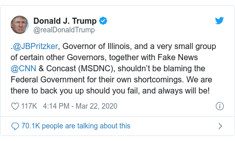 Twitter post by @realDonaldTrump: .@JBPritzker, Governor of Illinois, and a very small group of certain other Governors, together with Fake News @CNN & Concast (MSDNC), shouldn't be blaming the Federal Government for their own shortcomings. We are there to back you up should you fail, and always will be!