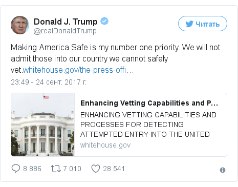 Twitter пост, автор: @realDonaldTrump: Making America Safe is my number one priority. We will not admit those into our country we cannot safely vet.https //t.co/KJ886okyfC