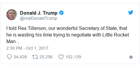 Twitter post by @realDonaldTrump: I told Rex Tillerson, our wonderful Secretary of State, that he is wasting his time trying to negotiate with Little Rocket Man...