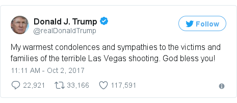 Twitter post by @realDonaldTrump: My warmest condolences and sympathies to the victims and families of the terrible Las Vegas shooting. God bless you!