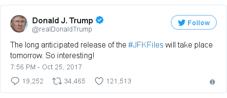 Twitter post by @realDonaldTrump: The long anticipated release of the #JFKFiles will take place tomorrow. So interesting!