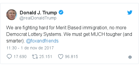 Twitter post de @realDonaldTrump: We are fighting hard for Merit Based immigration, no more Democrat Lottery Systems. We must get MUCH tougher (and smarter).  @foxandfriends
