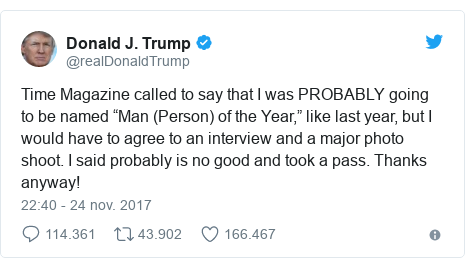 """Publicación de Twitter por @realDonaldTrump: Time Magazine called to say that I was PROBABLY going to be named """"Man (Person) of the Year,"""" like last year, but I would have to agree to an interview and a major photo shoot. I said probably is no good and took a pass. Thanks anyway!"""