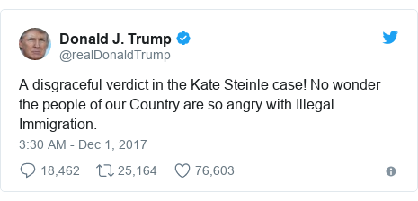Twitter post by @realDonaldTrump: A disgraceful verdict in the Kate Steinle case! No wonder the people of our Country are so angry with Illegal Immigration.