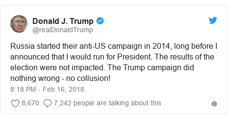 Twitter post by @realDonaldTrump: Russia started their anti-US campaign in 2014, long before I announced that I would run for President. The results of the election were not impacted. The Trump campaign did nothing wrong - no collusion!