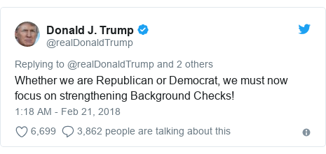 Twitter post by @realDonaldTrump: Whether we are Republican or Democrat, we must now focus on strengthening Background Checks!