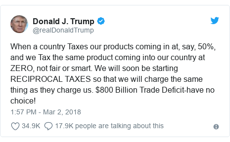 Twitter post by @realDonaldTrump: When a country Taxes our products coming in at, say, 50%, and we Tax the same product coming into our country at ZERO, not fair or smart. We will soon be starting RECIPROCAL TAXES so that we will charge the same thing as they charge us. $800 Billion Trade Deficit-have no choice!