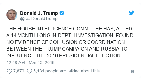 Twitter post by @realDonaldTrump: THE HOUSE INTELLIGENCE COMMITTEE HAS, AFTER A 14 MONTH LONG IN-DEPTH INVESTIGATION, FOUND NO EVIDENCE OF COLLUSION OR COORDINATION BETWEEN THE TRUMP CAMPAIGN AND RUSSIA TO INFLUENCE THE 2016 PRESIDENTIAL ELECTION.