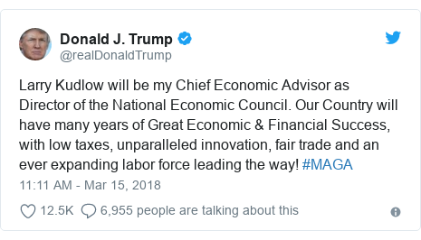 Twitter post by @realDonaldTrump: Larry Kudlow will be my Chief Economic Advisor as Director of the National Economic Council. Our Country will have many years of Great Economic & Financial Success, with low taxes, unparalleled innovation, fair trade and an ever expanding labor force leading the way! #MAGA