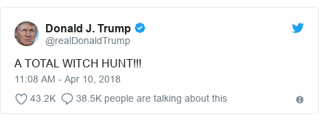 Twitter post by @realDonaldTrump: A TOTAL WITCH HUNT!!!