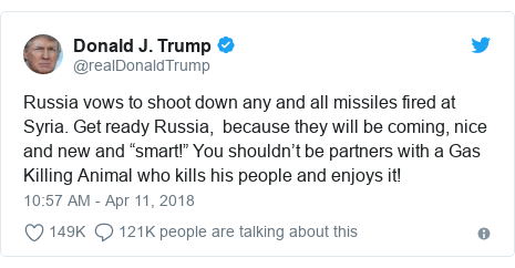 "Twitter post by @realDonaldTrump: Russia vows to shoot down any and all missiles fired at Syria. Get ready Russia,  because they will be coming, nice and new and ""smart!"" You shouldn't be partners with a Gas Killing Animal who kills his people and enjoys it!"