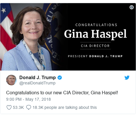 Twitter post by @realDonaldTrump: Congratulations to our new CIA Director, Gina Haspel!
