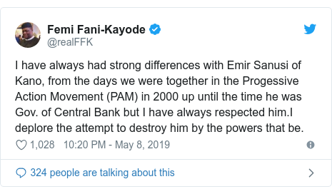Twitter post by @realFFK: I have always had strong differences with Emir Sanusi of Kano, from the days we were together in the Progessive Action Movement (PAM) in 2000 up until the time he was Gov. of Central Bank but I have always respected him.I deplore the attempt to destroy him by the powers that be.