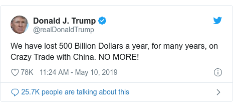 Twitter post by @realDonaldTrump: We have lost 500 Billion Dollars a year, for many years, on Crazy Trade with China. NO MORE!