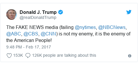 Twitter post by @realDonaldTrump: The FAKE NEWS media (failing @nytimes, @NBCNews, @ABC, @CBS, @CNN) is not my enemy, it is the enemy of the American People!