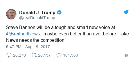 Twitter post by @realDonaldTrump: Steve Bannon will be a tough and smart new voice at @BreitbartNews...maybe even better than ever before. Fake News needs the competition!