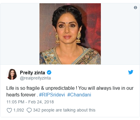 Twitter post by @realpreityzinta: Life is so fragile & unpredictable ! You will always live in our hearts forever . #RIPSridevi  #Chandani