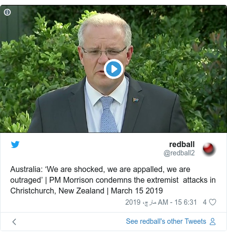 ٹوئٹر پوسٹس @redball2 کے حساب سے: Australia  'We are shocked, we are appalled, we are outraged' | PM Morrison condemns the extremist  attacks in Christchurch, New Zealand | March 15 2019