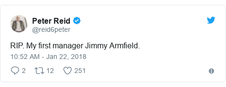 Twitter post by @reid6peter: RIP. My first manager Jimmy Armfield.