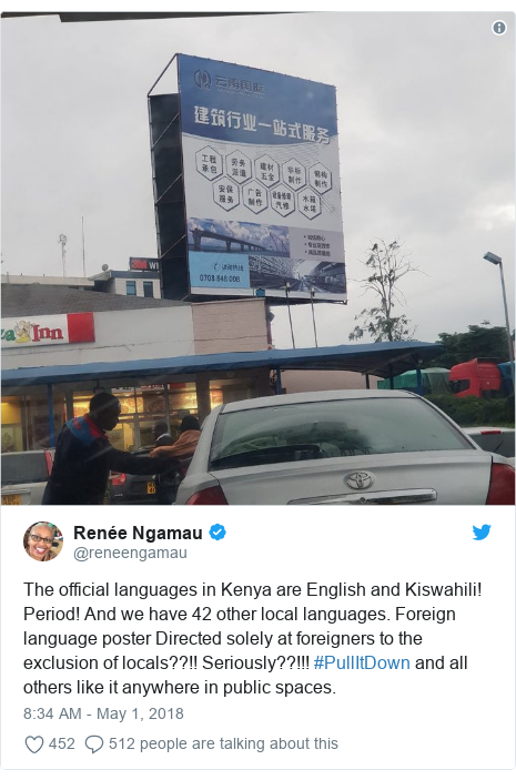 Ujumbe wa Twitter wa @reneengamau: The official languages in Kenya are English and Kiswahili! Period! And we have 42 other local languages. Foreign language poster Directed solely at foreigners to the exclusion of locals??!! Seriously??!!! #PullItDown and all others like it anywhere in public spaces.