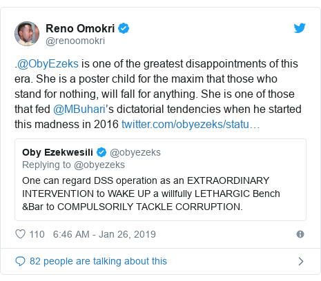 Twitter post by @renoomokri: .@ObyEzeks is one of the greatest disappointments of this era. She is a poster child for the maxim that those who stand for nothing, will fall for anything. She is one of those that fed @MBuhari's dictatorial tendencies when he started this madness in 2016