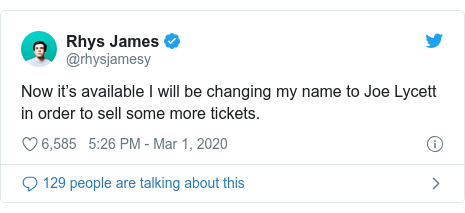 Twitter post by @rhysjamesy: Now it's available I will be changing my name to Joe Lycett in order to sell some more tickets.