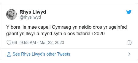 Neges Twitter gan @rhysllwyd: Y bore lle mae capeli Cymraeg yn neidio dros yr ugeinfed ganrif yn llwyr a mynd syth o oes fictoria i 2020