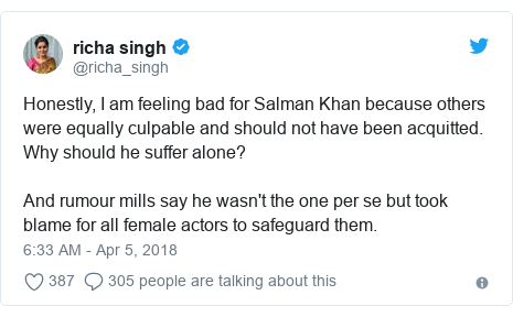 Twitter post by @richa_singh: Honestly, I am feeling bad for Salman Khan because others were equally culpable and should not have been acquitted. Why should he suffer alone? And rumour mills say he wasn't the one per se but took blame for all female actors to safeguard them.