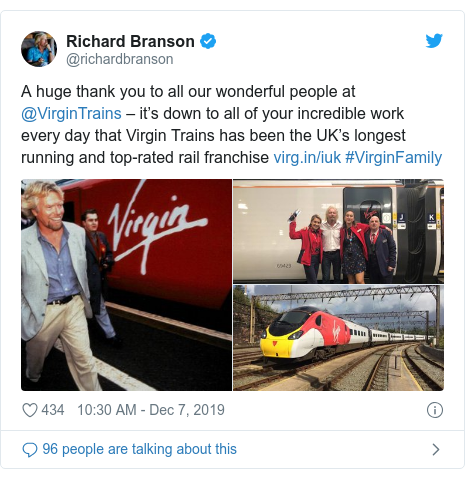 Twitter post by @richardbranson: A huge thank you to all our wonderful people at @VirginTrains – it's down to all of your incredible work every day that Virgin Trains has been the UK's longest running and top-rated rail franchise  #VirginFamily