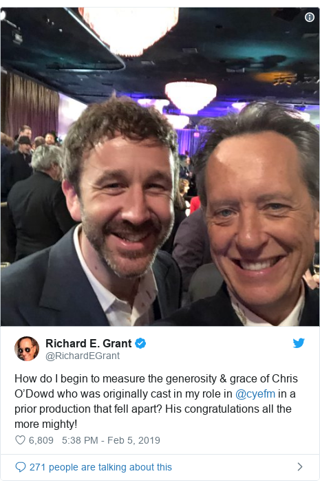 Twitter post by @RichardEGrant: How do I begin to measure the generosity & grace of Chris O'Dowd who was originally cast in my role in @cyefm in a prior production that fell apart? His congratulations all the more mighty!
