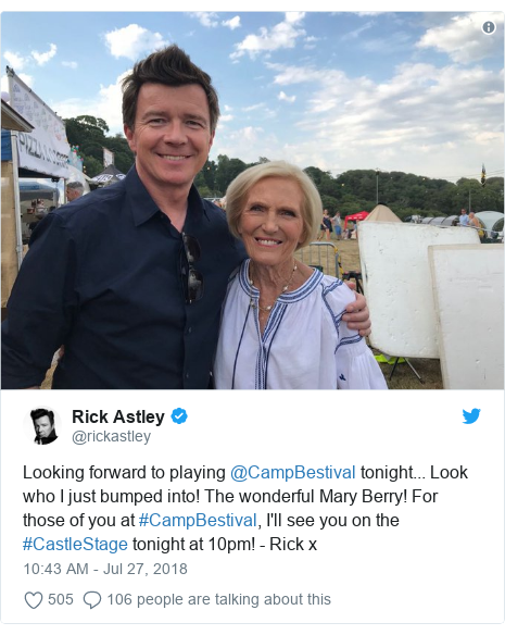 Twitter post by @rickastley: Looking forward to playing @CampBestival tonight... Look who I just bumped into! The wonderful Mary Berry! For those of you at #CampBestival, I'll see you on the #CastleStage tonight at 10pm! - Rick x