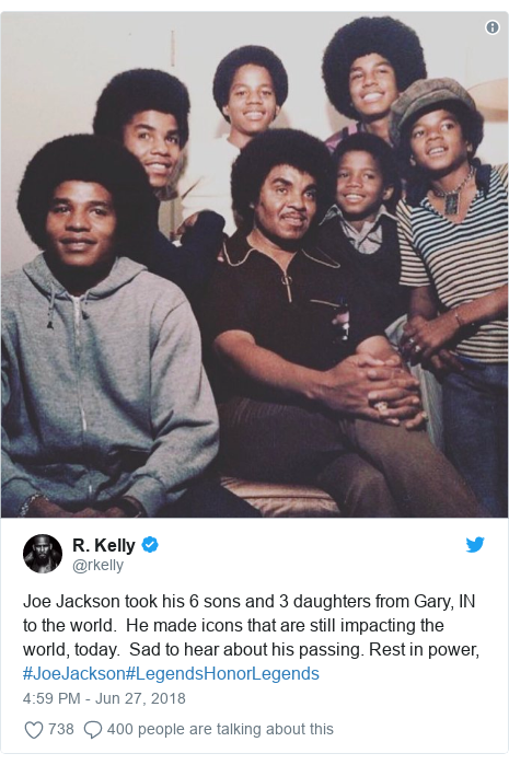 Twitter post by @rkelly: Joe Jackson took his 6 sons and 3 daughters from Gary, IN to the world.  He made icons that are still impacting the world, today.  Sad to hear about his passing. Rest in power, #JoeJackson#LegendsHonorLegends