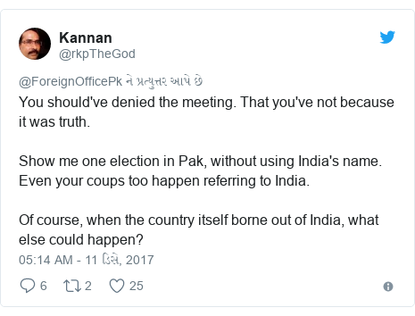 Twitter post by @rkpTheGod: You should've denied the meeting. That you've not because it was truth.Show me one election in Pak, without using India's name.Even your coups too happen referring to India. Of course, when the country itself borne out of India, what else could happen?