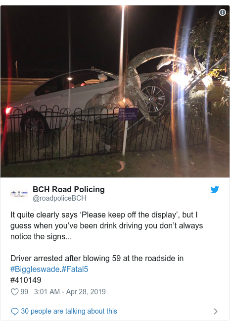 Twitter post by @roadpoliceBCH: It quite clearly says 'Please keep off the display', but I guess when you've been drink driving you don't always notice the signs... Driver arrested after blowing 59 at the roadside in #Biggleswade.#Fatal5#410149