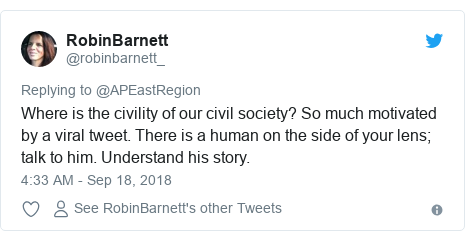 Twitter post by @robinbarnett_: Where is the civility of our civil society? So much motivated by a viral tweet. There is a human on the side of your lens; talk to him. Understand his story.
