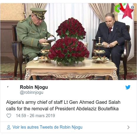Twitter publication par @robinnjogu: Algeria's army chief of staff Lt Gen Ahmed Gaed Salah calls for the removal of President Abdelaziz Bouteflika