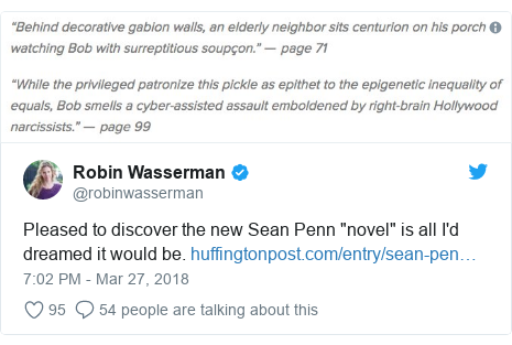 "Twitter post by @robinwasserman: Pleased to discover the new Sean Penn ""novel"" is all I'd dreamed it would be."