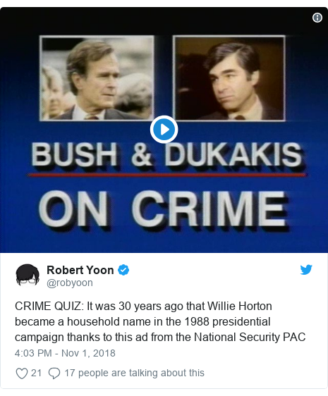 Twitter post by @robyoon: CRIME QUIZ  It was 30 years ago that Willie Horton became a household name in the 1988 presidential campaign thanks to this ad from the National Security PAC