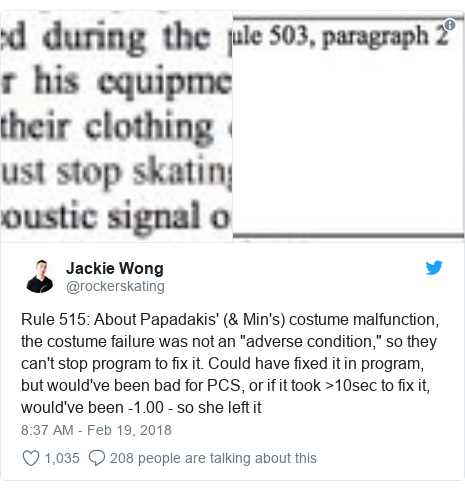"Twitter post by @rockerskating: Rule 515  About Papadakis' (& Min's) costume malfunction, the costume failure was not an ""adverse condition,"" so they can't stop program to fix it. Could have fixed it in program, but would've been bad for PCS, or if it took >10sec to fix it, would've been -1.00 - so she left it"
